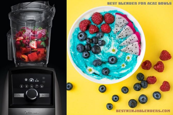 best blender for acai bowls