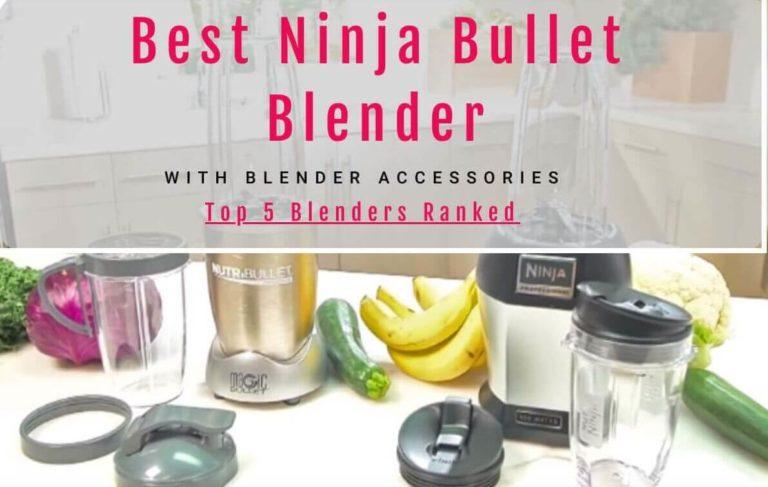 Best Ninja Bullet Blender